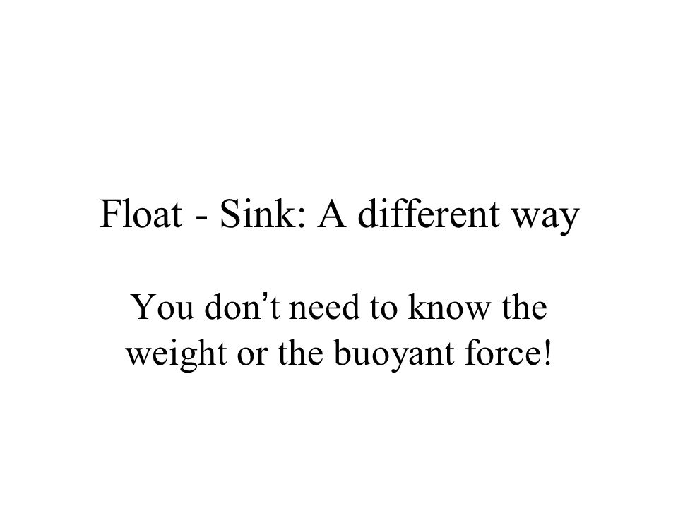 Calculate the Buoyant Force A shoe box has a volume of about 0.005 m 3.