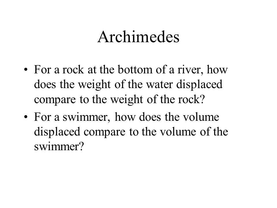 Archimedes B = gDV B = (DV)g B = Mg .