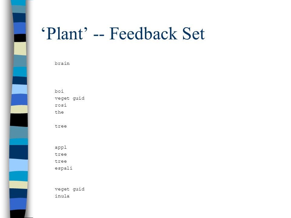 'Plant' -- Feedback Set grow vp->vb-adjp brain grow vp->vb-pp grow vp->vbp-prt grow vp->vbz-pp grow vp->vbg-prt-pp boi grow vp->vbp-np veget guid grow vp->vp-cc-vp-cc-vp rosi grow vp->vbg-pp the grow vp->vbg-advp-pp grow vp->vbg-pp tree grow vp->vbp-adjp grow vp->vbz-pp grow vp->vbp-pp appl grow vp->vbg-pp tree grow vp->vbz-advp tree grow vp->vbg-adjp-pp espali grow vp->vp-cc-vp grow vp->vbp-adjp grow vp->vbp-np-np veget guid grow vp->vp-cc-vp-cc-vp inula brain boi veget guid rosi the tree appl tree espali veget guid inula