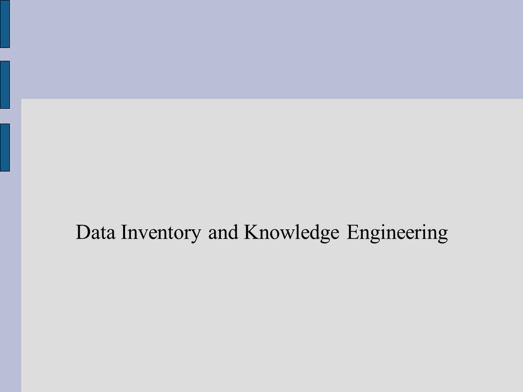 Data Inventory and Knowledge Engineering