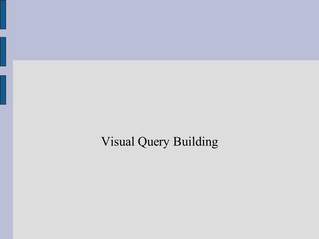 Visual Query Building