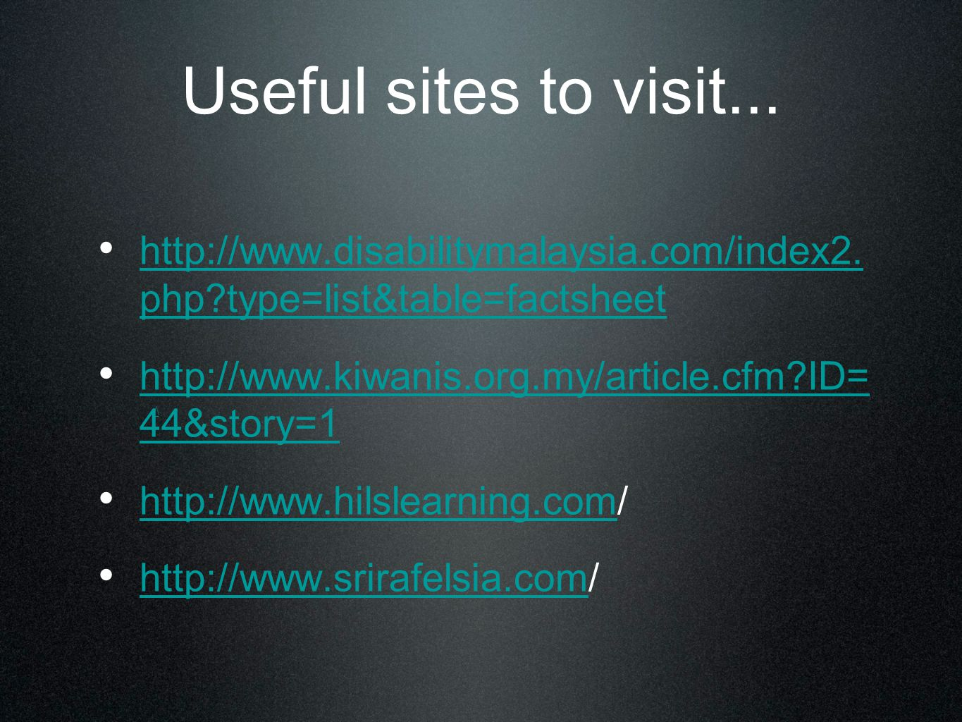 Useful sites to visit... http://www.disabilitymalaysia.com/index2.