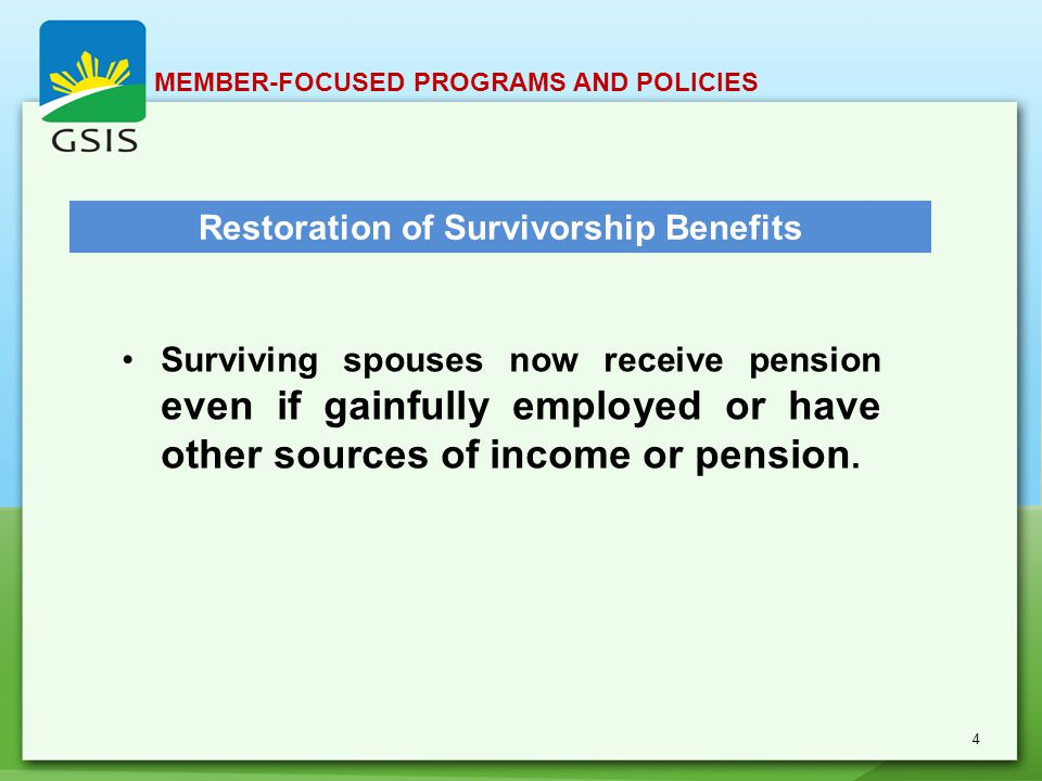 Restoration of Survivorship Benefits Surviving spouses now receive pension even if gainfully employed or have other sources of income or pension.