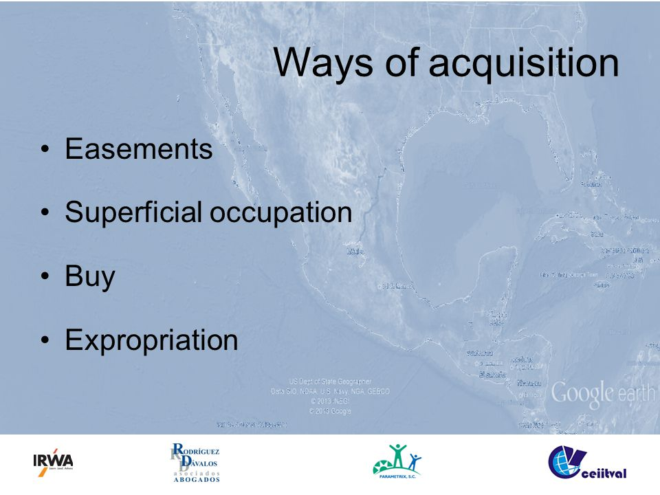 Ways of acquisition Easements Superficial occupation Buy Expropriation