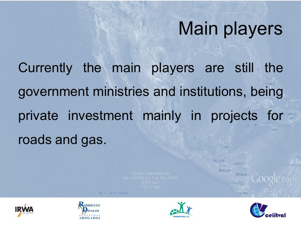 Main players Currently the main players are still the government ministries and institutions, being private investment mainly in projects for roads and gas.