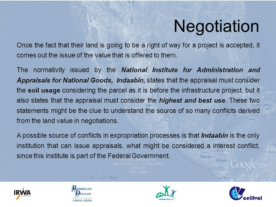 Negotiation Once the fact that their land is going to be a right of way for a project is accepted, it comes out the issue of the value that is offered