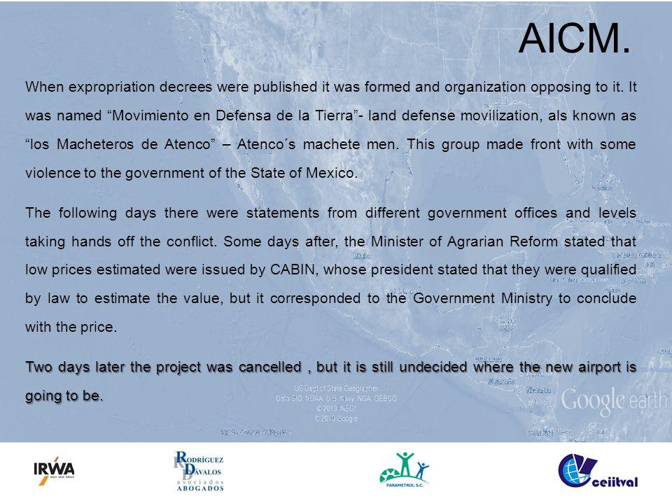 "AICM. When expropriation decrees were published it was formed and organization opposing to it. It was named ""Movimiento en Defensa de la Tierra""- land"