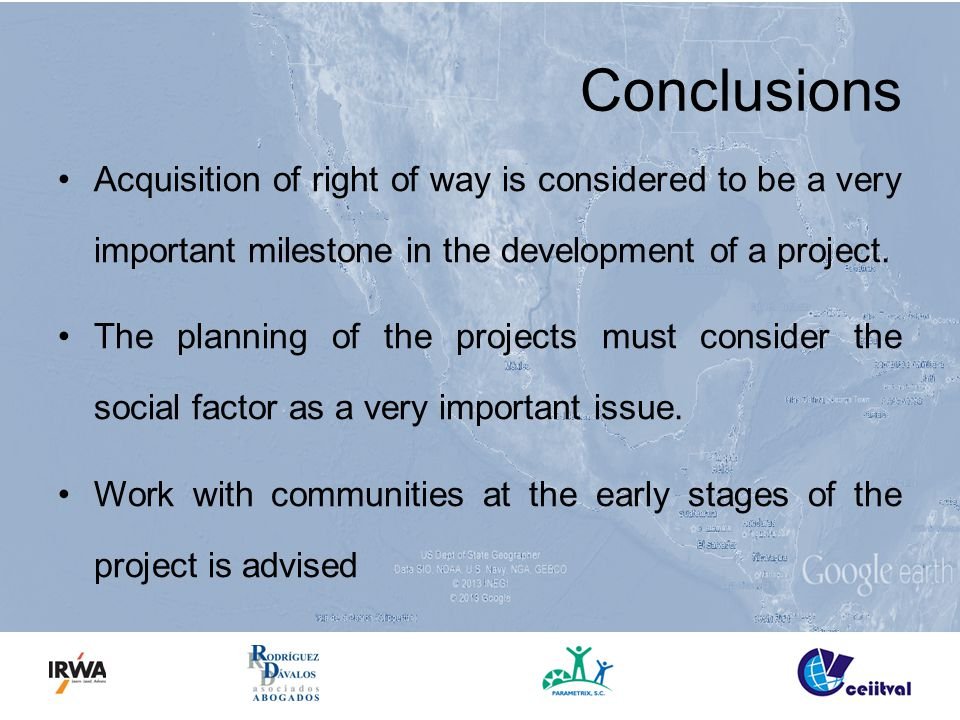 Conclusions Acquisition of right of way is considered to be a very important milestone in the development of a project. The planning of the projects m