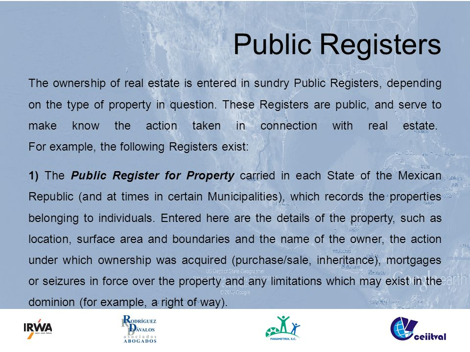 Public Registers The ownership of real estate is entered in sundry Public Registers, depending on the type of property in question.
