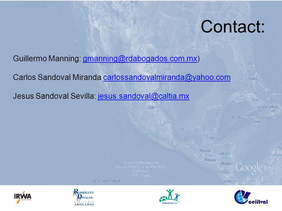 Contact: Guillermo Manning: gmanning@rdabogados.com.mx)gmanning@rdabogados.com.mx Carlos Sandoval Miranda carlossandovalmiranda@yahoo.comcarlossandovalmiranda@yahoo.com Jesus Sandoval Sevilla: jesus.sandoval@caltia.mxjesus.sandoval@caltia.mx