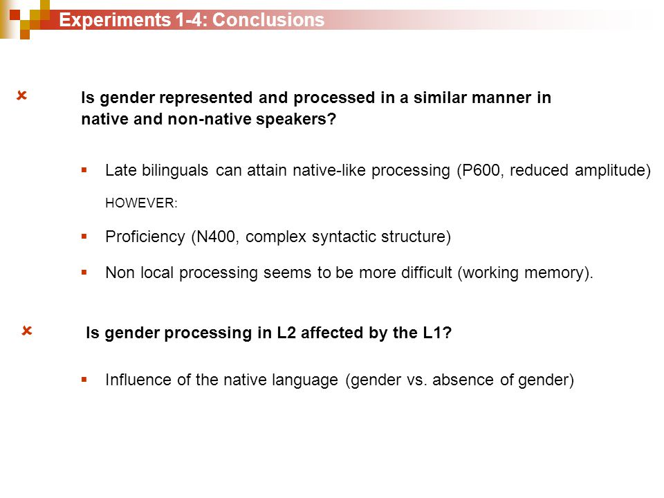 Experiments 1-4: Conclusions  Is gender represented and processed in a similar manner in native and non-native speakers.