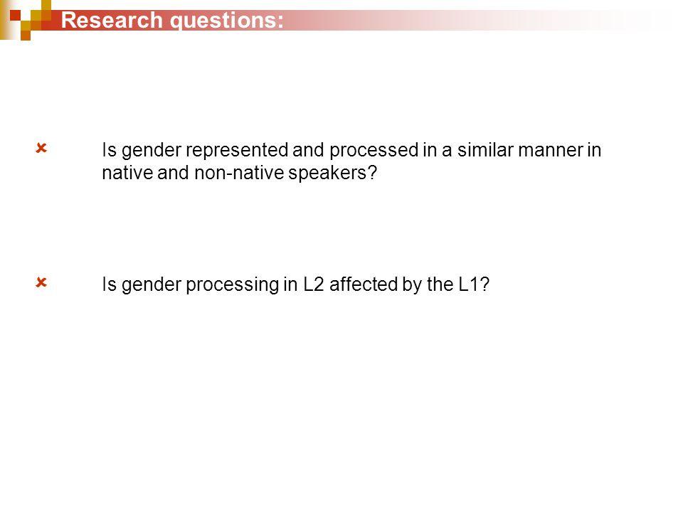 Gender processing in L1 Example:La fem / *le masc clef fem était dans la serrure The key was in the keyhole  P600 effect (syntactic integration) (Barber & Carreiras, 2005; Foucart & Frenck-Mestre, 2004; Gunter et al., 2000; Hagoort & Brown, 1999)  Sometimes preceded by a LAN (morpho-syntactic violations) (Barber & Carreiras, 2005; Gunter et al., 2000) =Gender is syntactically processed