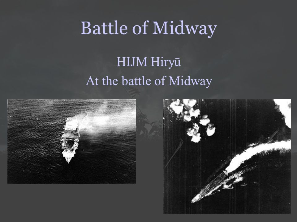 Battle of Midway HIJM Hiryū At the battle of Midway