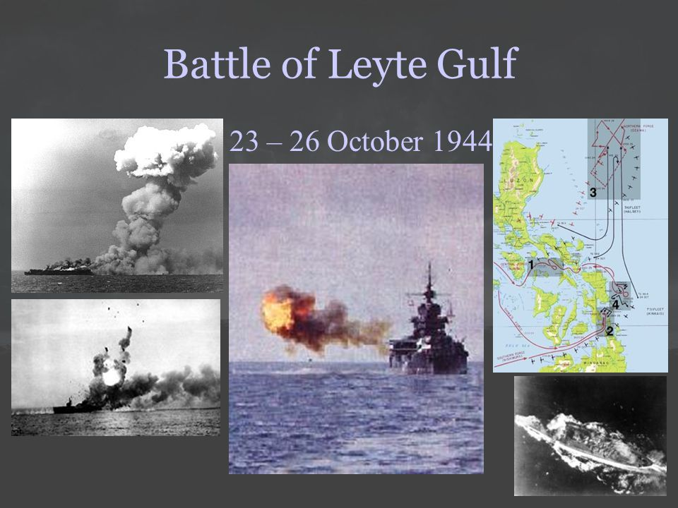 Battle of Leyte Gulf 23 – 26 October 1944