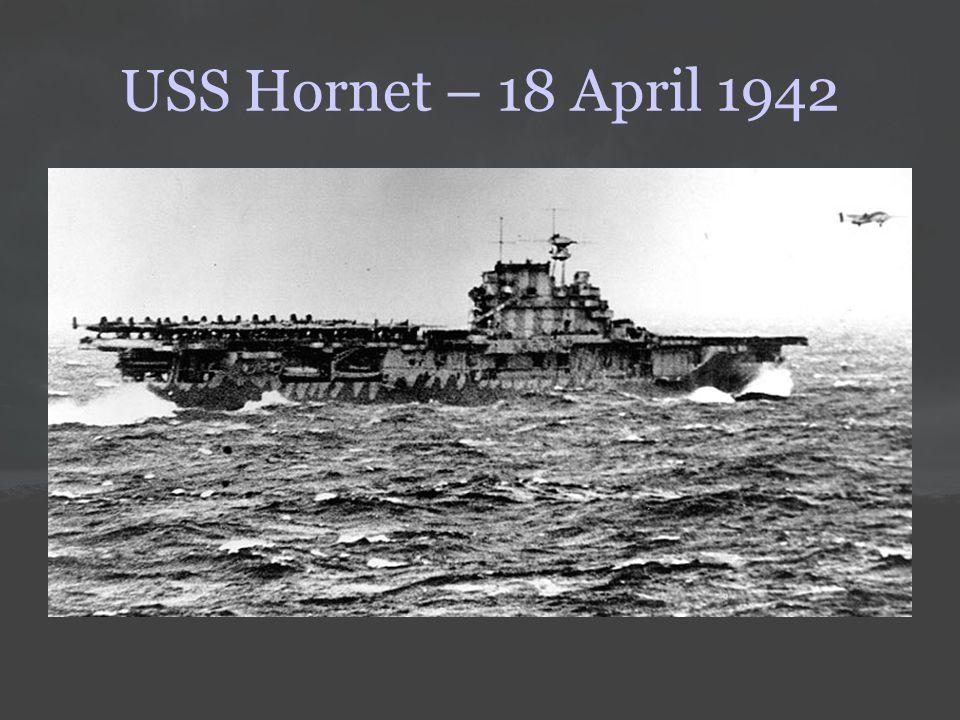 USS Hornet – 18 April 1942