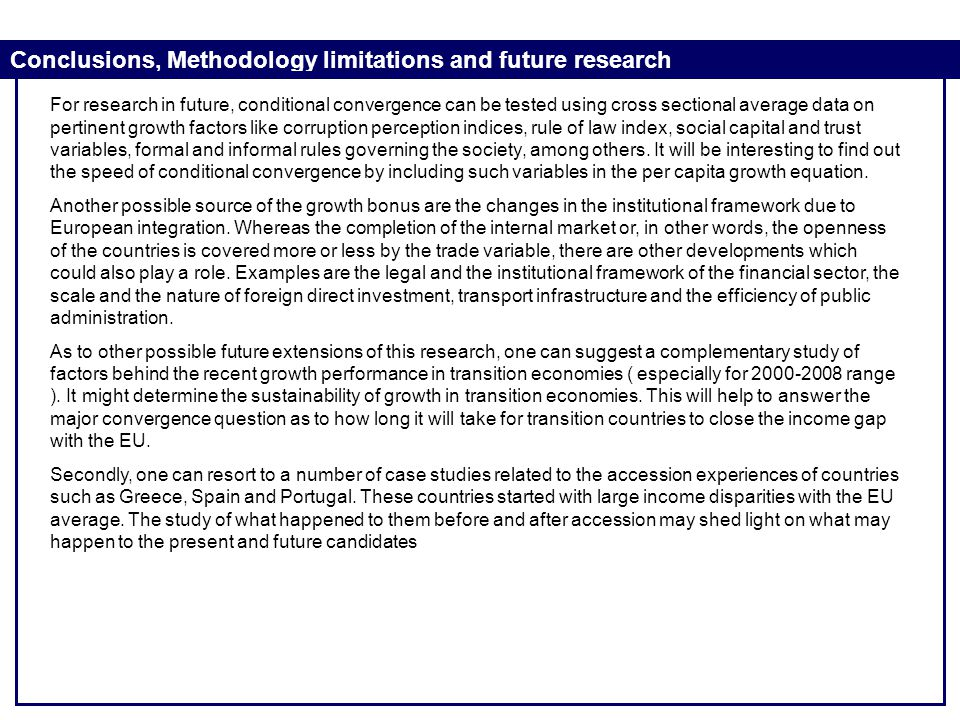 Conclusions, Methodology limitations and future research For research in future, conditional convergence can be tested using cross sectional average d