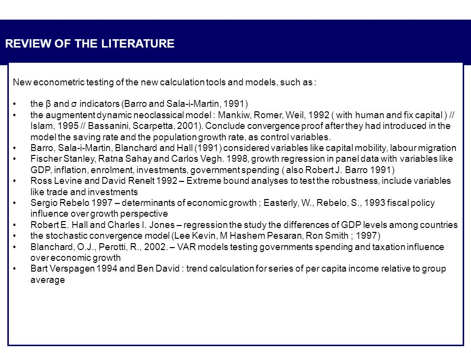 REVIEW OF THE LITERATURE New econometric testing of the new calculation tools and models, such as : the β and σ indicators (Barro and Sala-i-Martin, 1