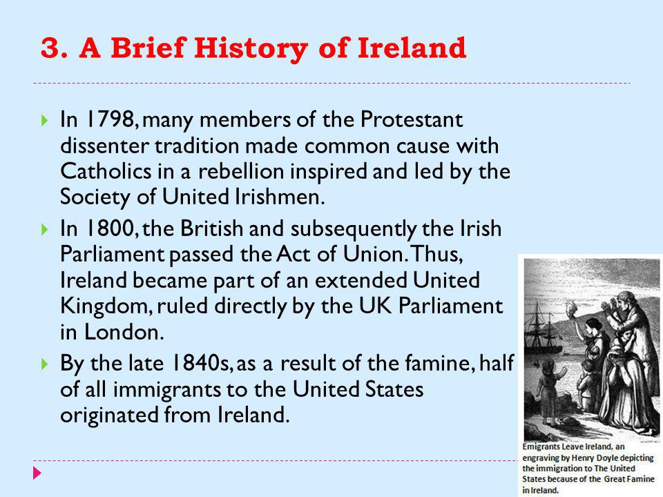 3. A Brief History of Ireland  In the 14th century the English settlement went into a period of decline and large areas.  From the late 15th century