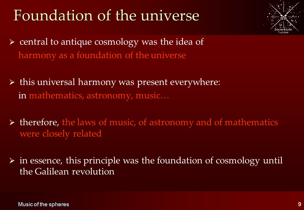 Music of the spheres9 Foundation of the universe   central to antique cosmology was the idea of harmony as a foundation of the universe   this uni