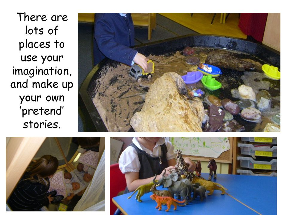 There are lots of places to use your imagination, and make up your own 'pretend' stories.