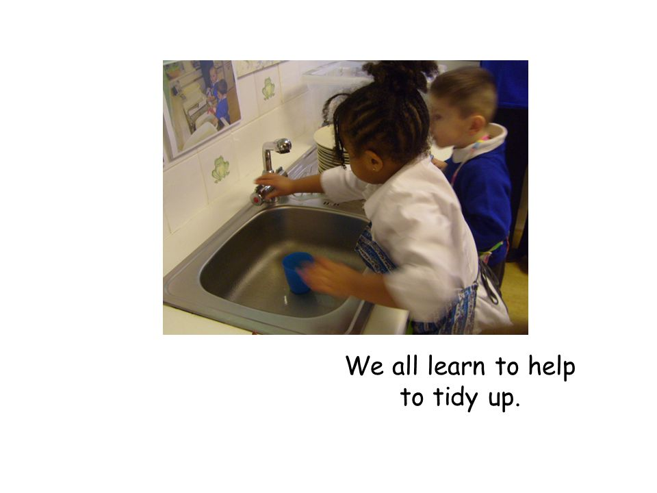 We all learn to help to tidy up.
