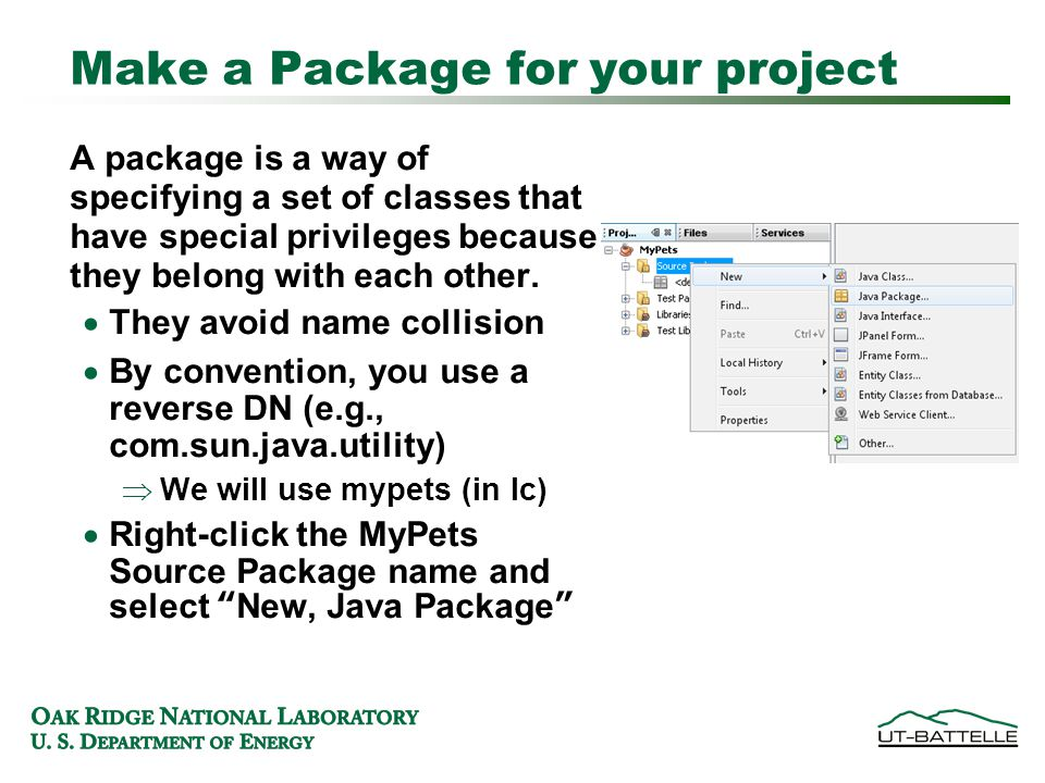 Make a Package for your project A package is a way of specifying a set of classes that have special privileges because they belong with each other.