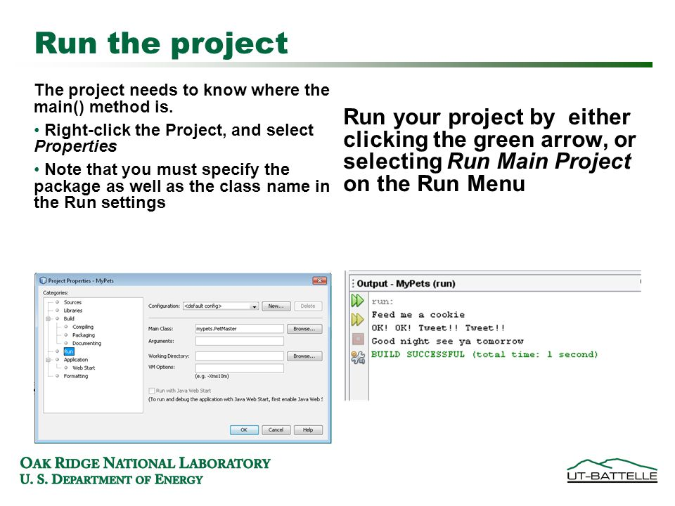 Run the project The project needs to know where the main() method is.