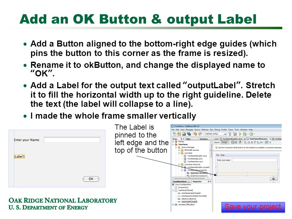 Add an OK Button & output Label  Add a Button aligned to the bottom-right edge guides (which pins the button to this corner as the frame is resized).