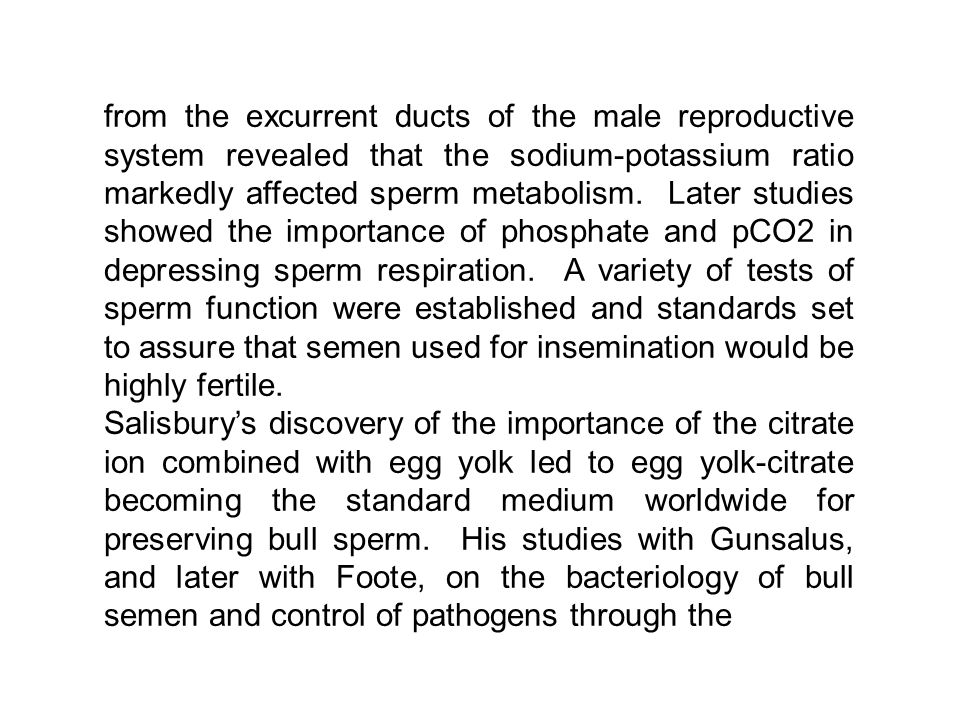 from the excurrent ducts of the male reproductive system revealed that the sodium-potassium ratio markedly affected sperm metabolism.