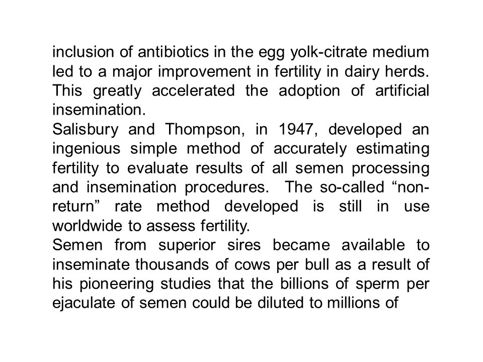 inclusion of antibiotics in the egg yolk-citrate medium led to a major improvement in fertility in dairy herds.