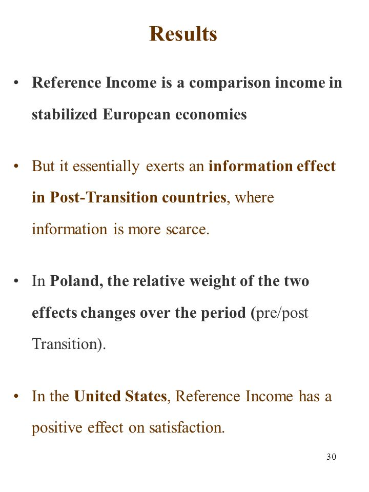 30 Results Reference Income is a comparison income in stabilized European economies But it essentially exerts an information effect in Post-Transition