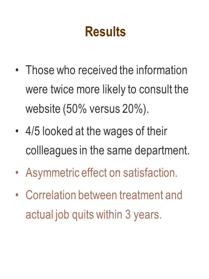 Results Those who received the information were twice more likely to consult the website (50% versus 20%). 4/5 looked at the wages of their collleague
