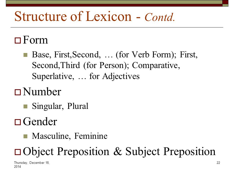 Thursday, December 18, 2014 22 Structure of Lexicon - Contd.