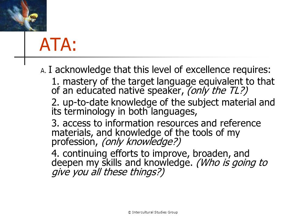 © Intercultural Studies Group ATA: A. I acknowledge that this level of excellence requires: 1.