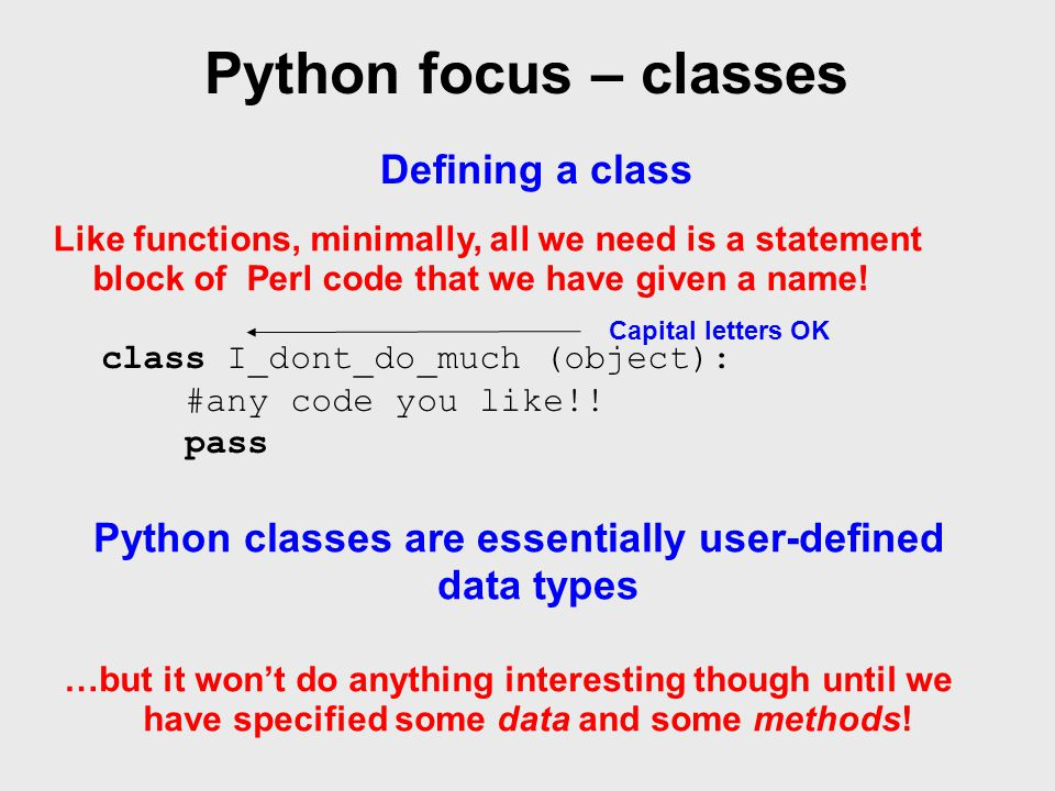 Python focus – classes Like functions, minimally, all we need is a statement block of Perl code that we have given a name.