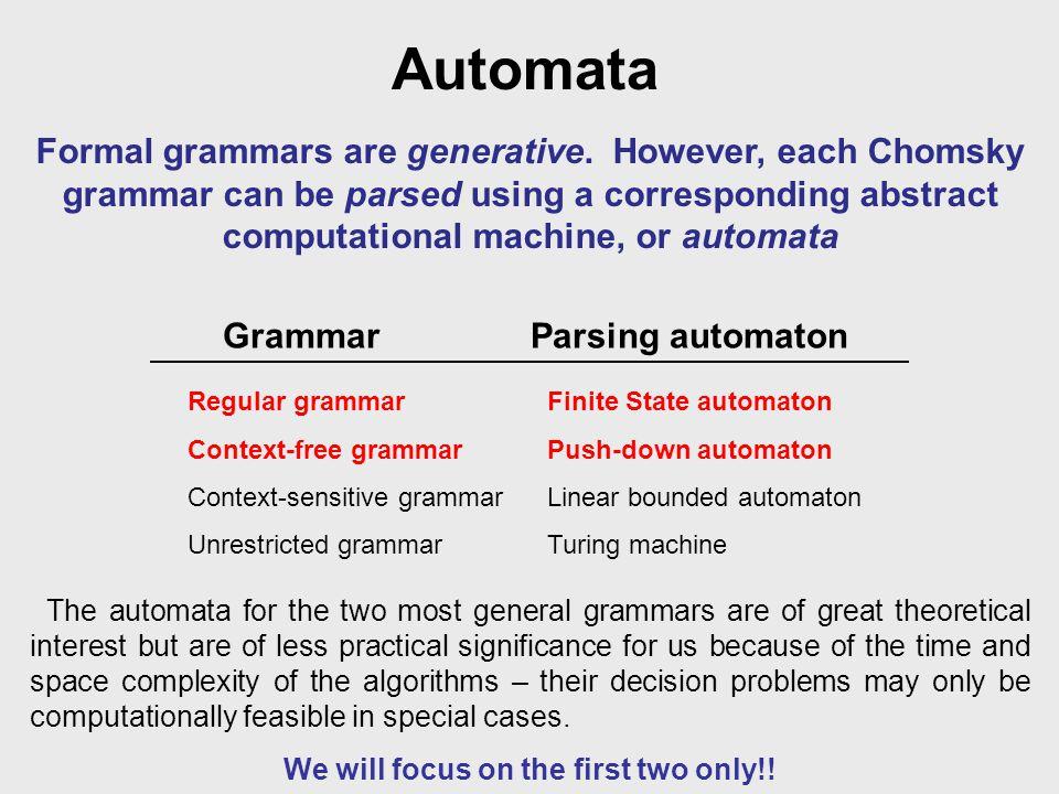 Automata Formal grammars are generative.