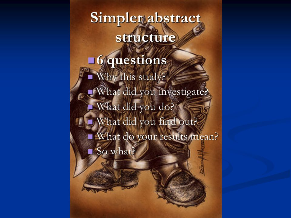 Simpler abstract structure 6 questions 6 questions Why this study.