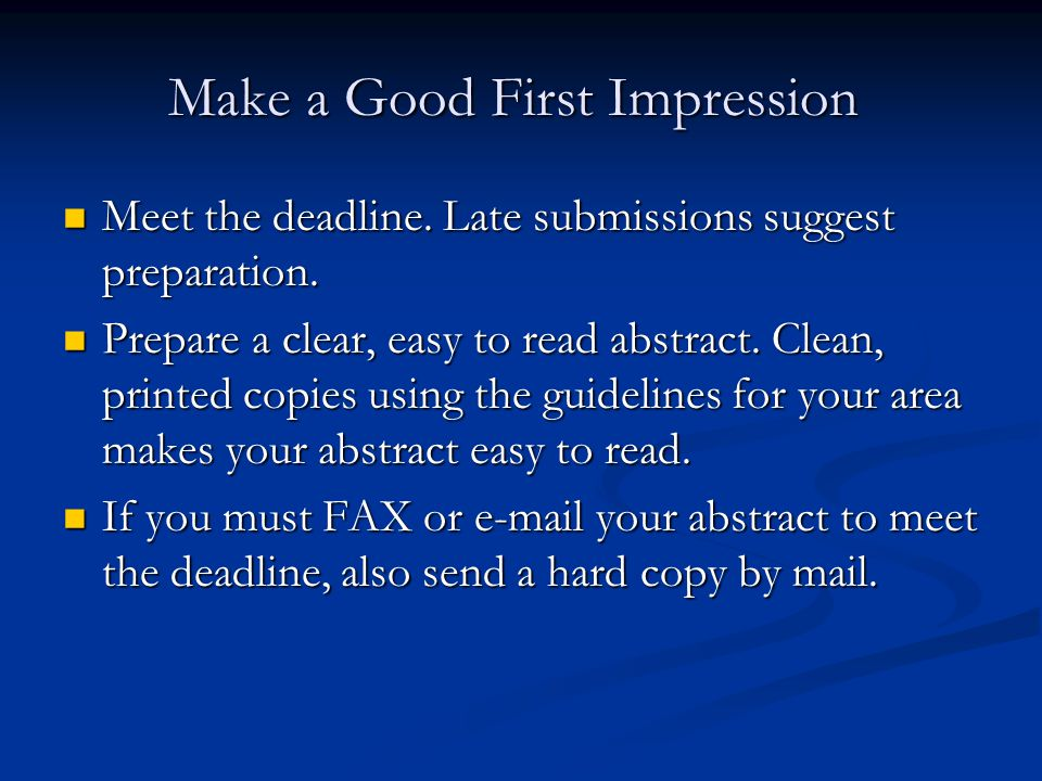 Make a Good First Impression Make a Good First Impression Meet the deadline.