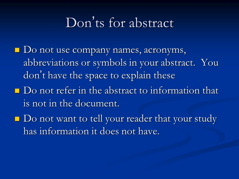 Don ' ts for abstract Do not use company names, acronyms, abbreviations or symbols in your abstract.
