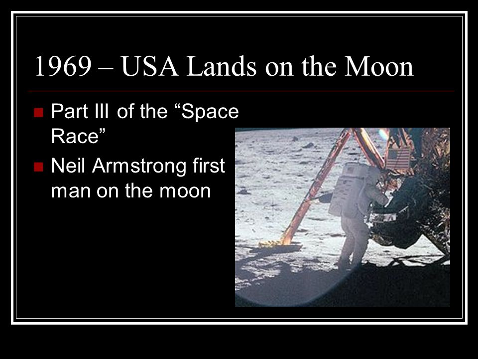 "1969 – USA Lands on the Moon Part III of the ""Space Race"" Neil Armstrong first man on the moon"