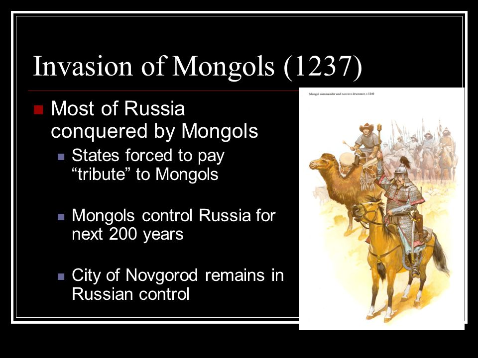 Ivan the Great (1480) Leads rebellion against the Mongols Freed Russian cities from Mongol control