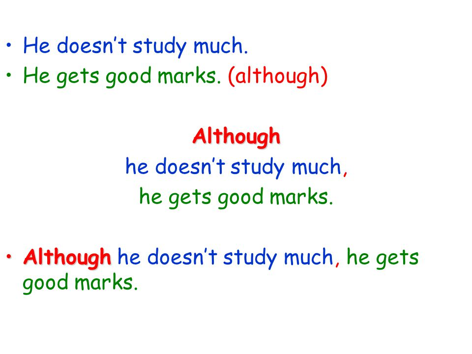 He doesn't study much. He gets good marks.