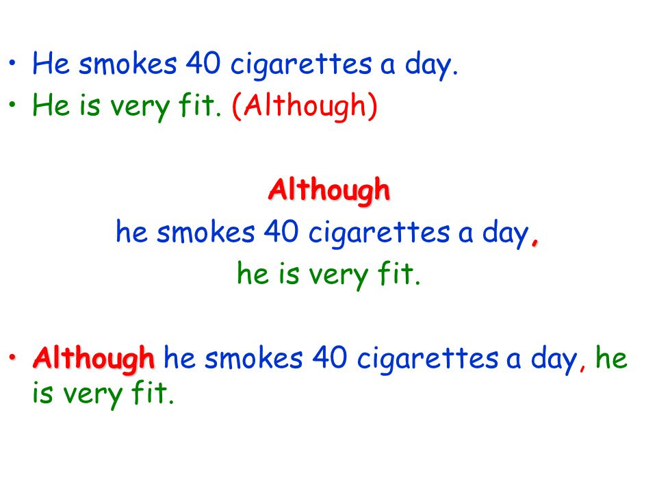 He smokes 40 cigarettes a day. He is very fit.