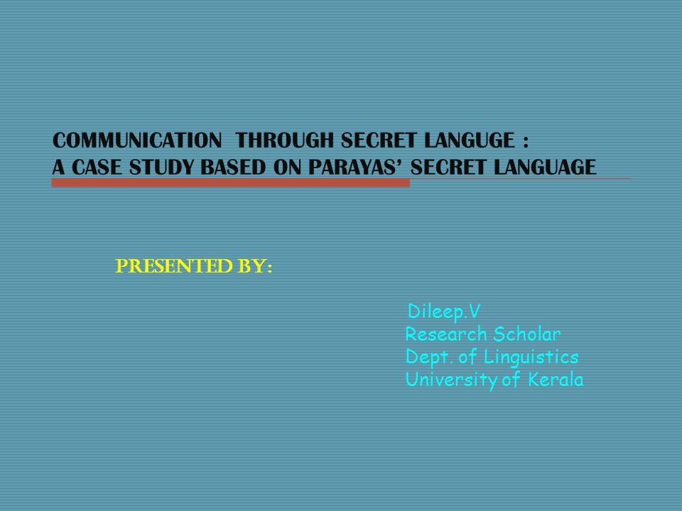 CONTENTS 1.Introduction.2.What is secret Language.
