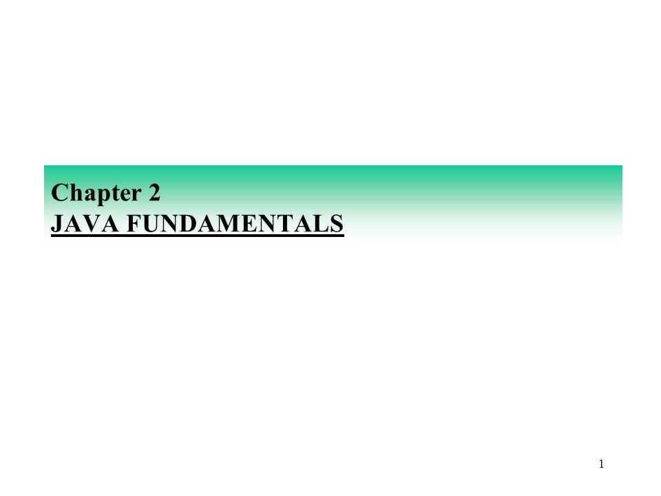 1 Chapter 2 JAVA FUNDAMENTALS