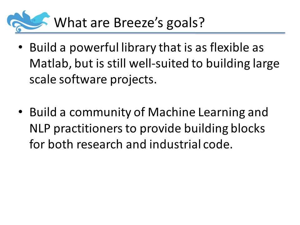 What are Breeze's goals.