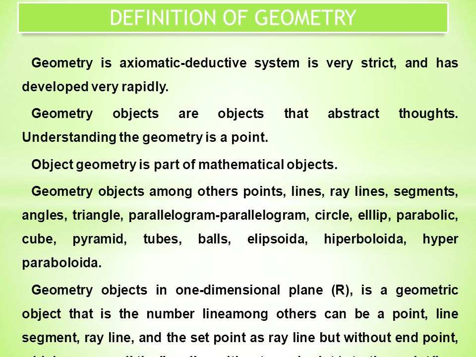 Geometry is axiomatic-deductive system is very strict, and has developed very rapidly.