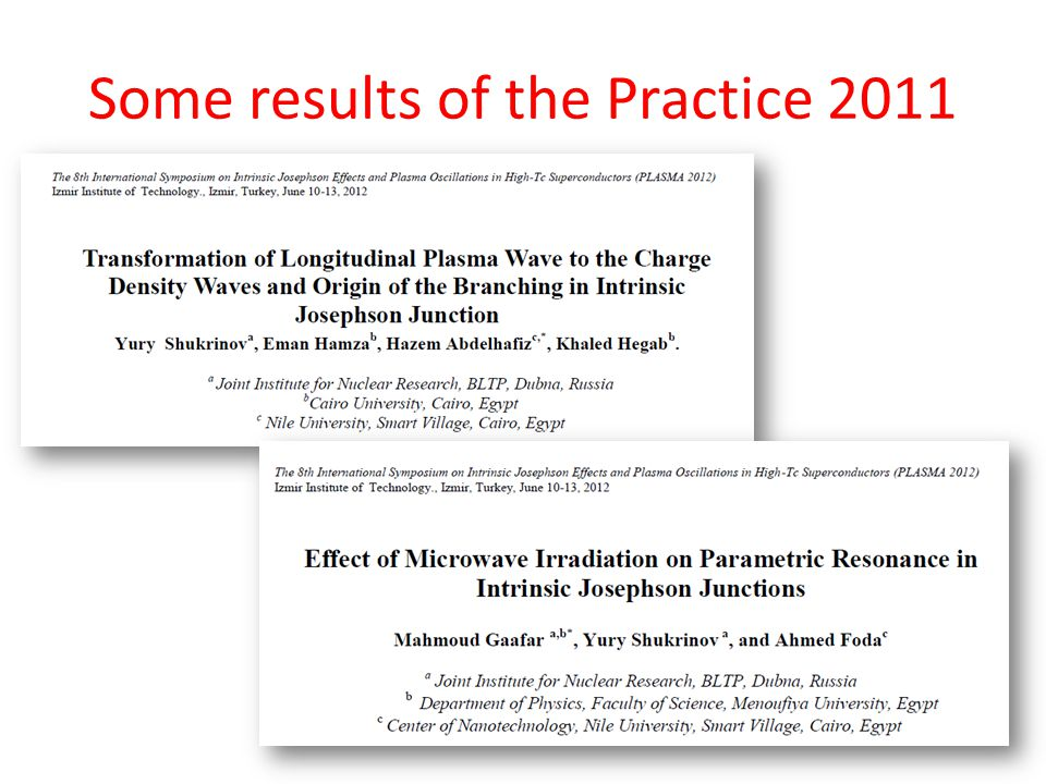 Some results of the Practice 2011