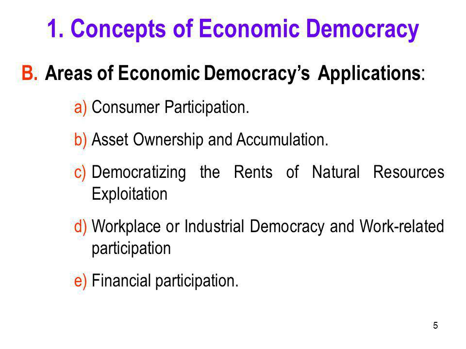 5 B. Areas of Economic Democracy's Applications : a)Consumer Participation.