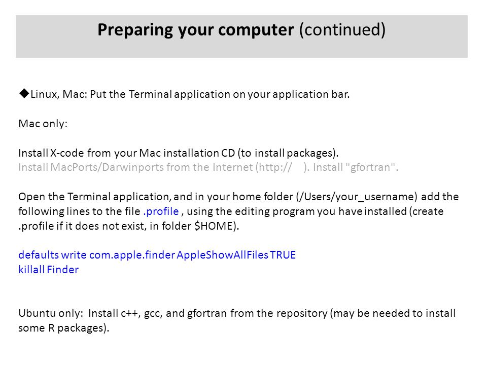  Linux, Mac: Put the Terminal application on your application bar.